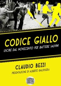 codice giallo uscire dal novecento per battere salvini_cover Claudio Bezzi copia